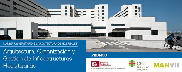 VII Máster Universitario en Arquitectura, Organización y Gestión de Infraestructuras Hospitalarias de Hospitales