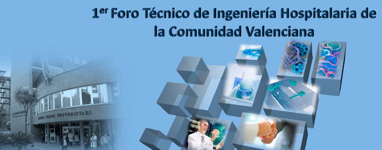 Primer Foro Técnico de Ingeniería Hospitalaria de la Comunidad Valenciana