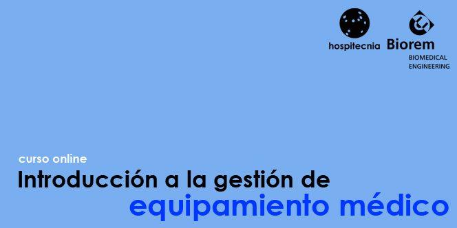 curso-introduccion-gestion-equipamiento-médico-hospitecnia